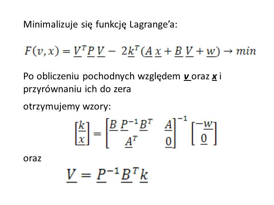 Minimalizuje się funkcję Lagrange'a: