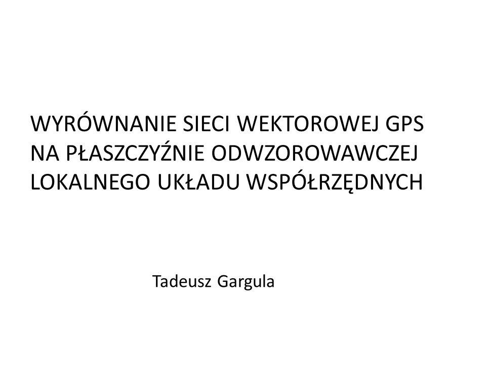 WYRÓWNANIE SIECI WEKTOROWEJ GPS NA PŁASZCZYŹNIE ODWZOROWAWCZEJ