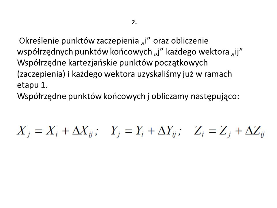Współrzędne punktów końcowych j obliczamy następująco: