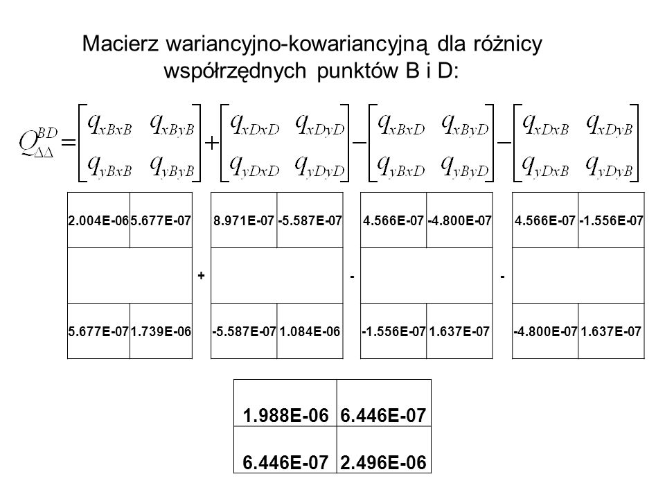 Macierz wariancyjno-kowariancyjną dla różnicy współrzędnych punktów B i D: