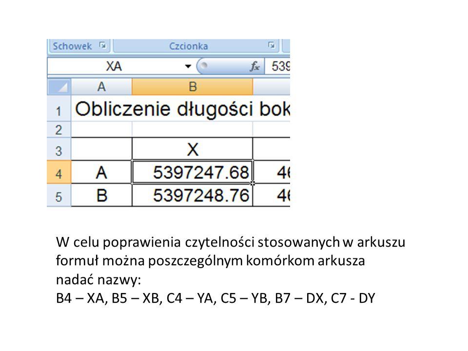 W celu poprawienia czytelności stosowanych w arkuszu formuł można poszczególnym komórkom arkusza nadać nazwy: