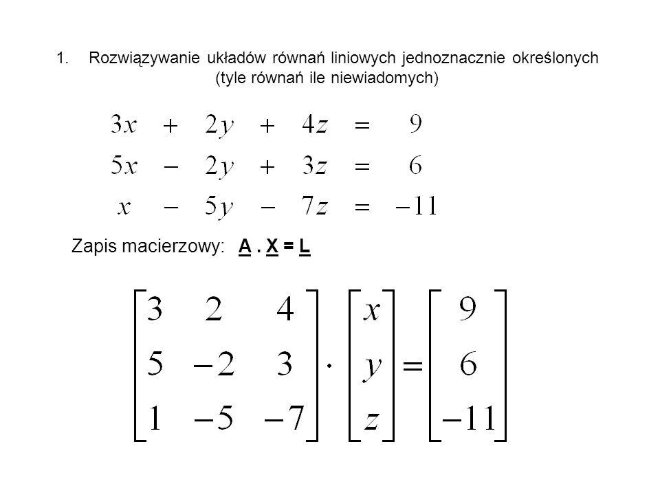 Zapis macierzowy: A . X = L