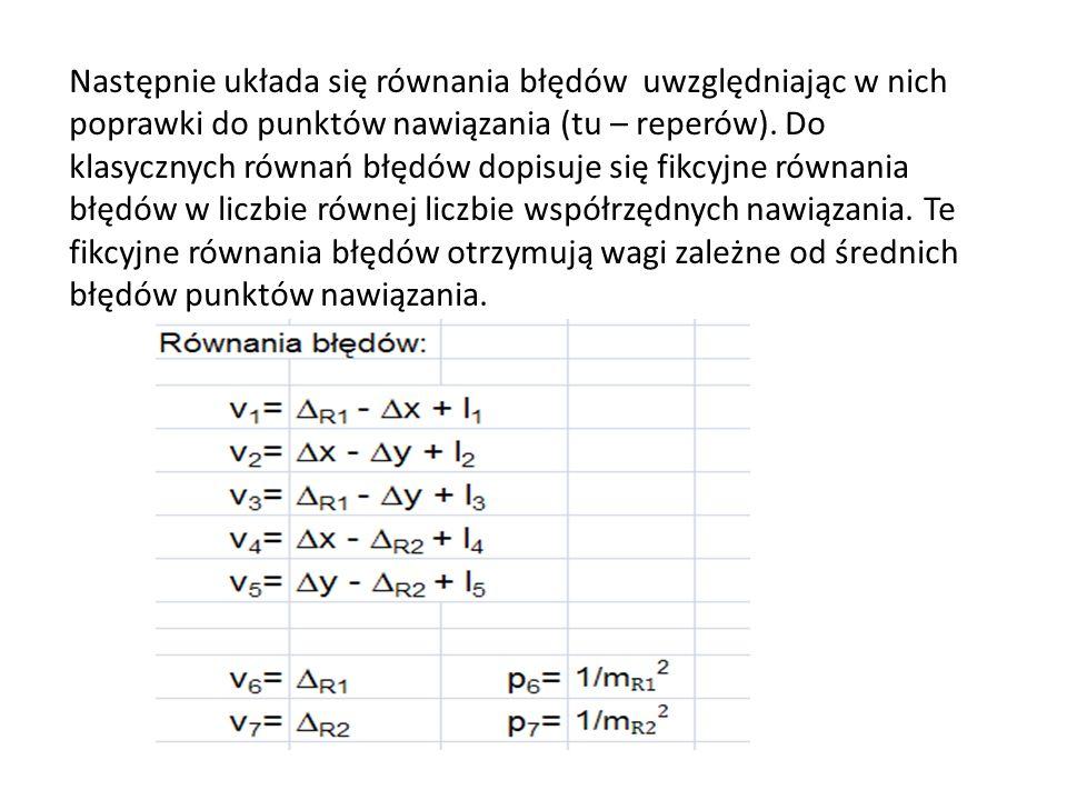 Następnie układa się równania błędów uwzględniając w nich poprawki do punktów nawiązania (tu – reperów).