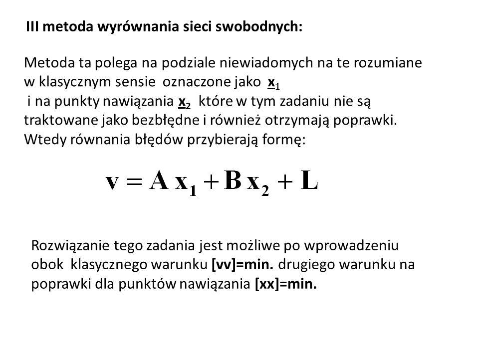 III metoda wyrównania sieci swobodnych: