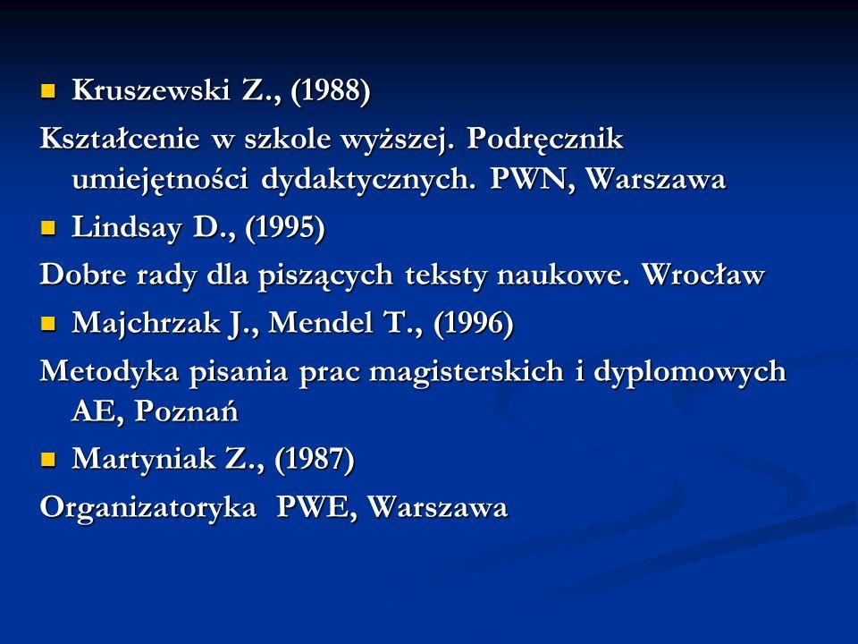 Kruszewski Z., (1988) Kształcenie w szkole wyższej. Podręcznik umiejętności dydaktycznych. PWN, Warszawa.