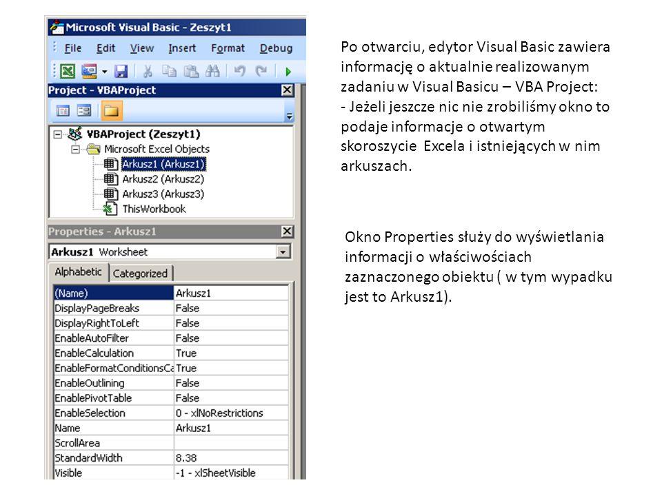 Po otwarciu, edytor Visual Basic zawiera informację o aktualnie realizowanym zadaniu w Visual Basicu – VBA Project: