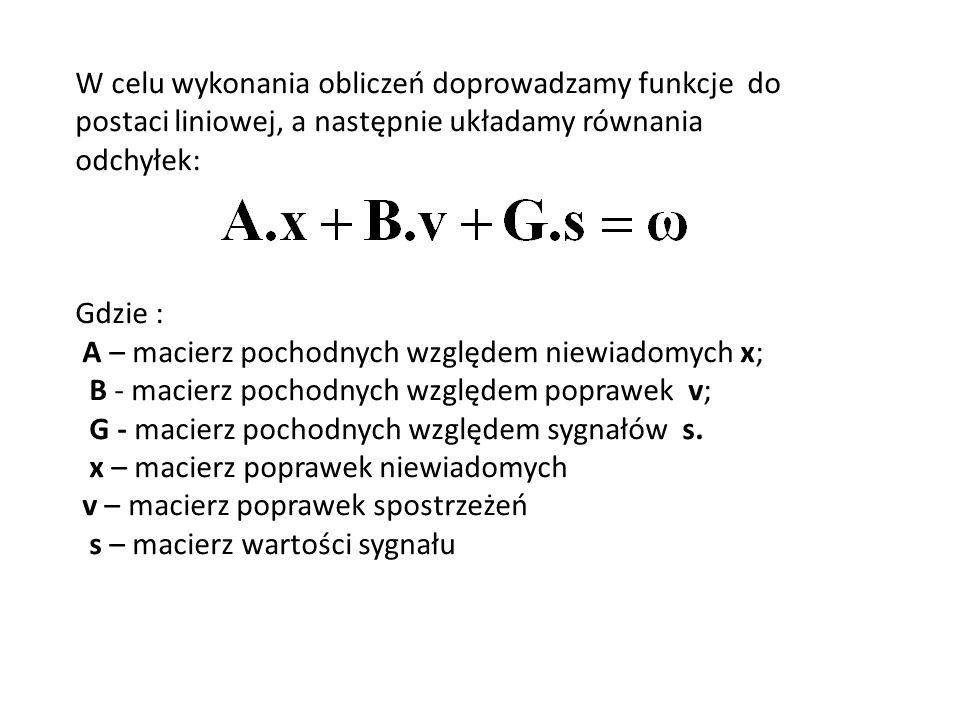 W celu wykonania obliczeń doprowadzamy funkcje do postaci liniowej, a następnie układamy równania odchyłek: