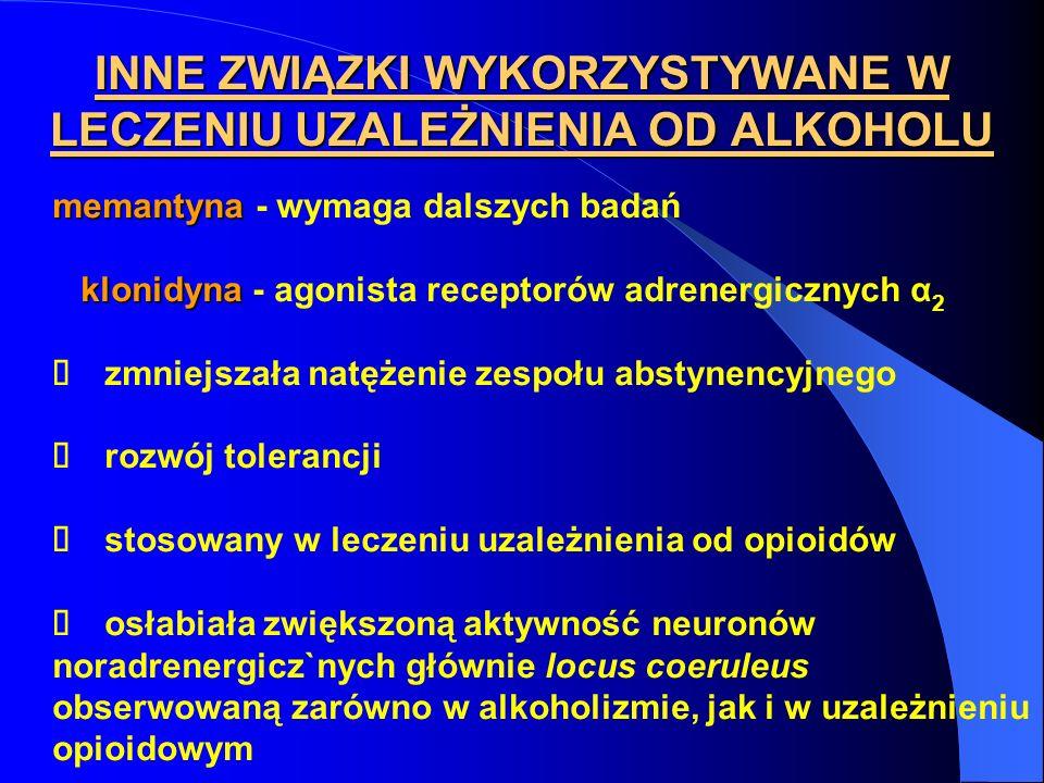 INNE ZWIĄZKI WYKORZYSTYWANE W LECZENIU UZALEŻNIENIA OD ALKOHOLU