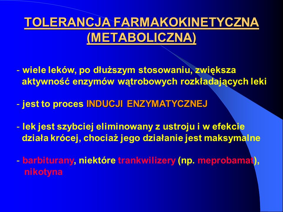 TOLERANCJA FARMAKOKINETYCZNA (METABOLICZNA)