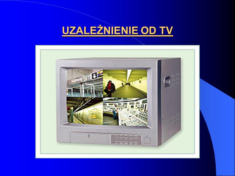 UZALEŻNIENIE OD TV