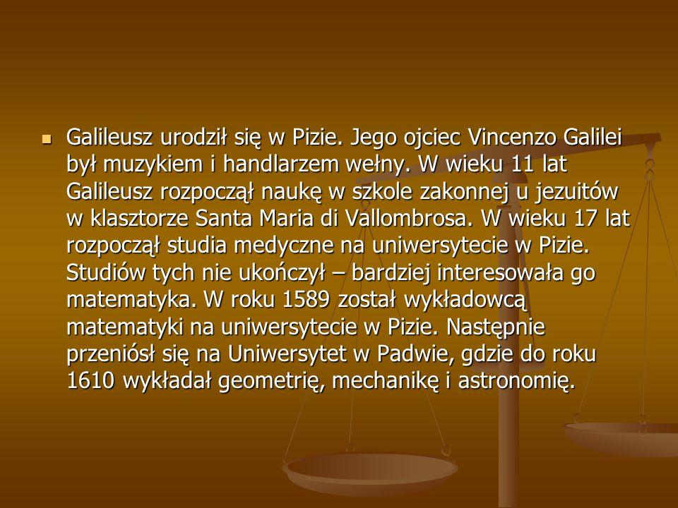 Galileusz urodził się w Pizie
