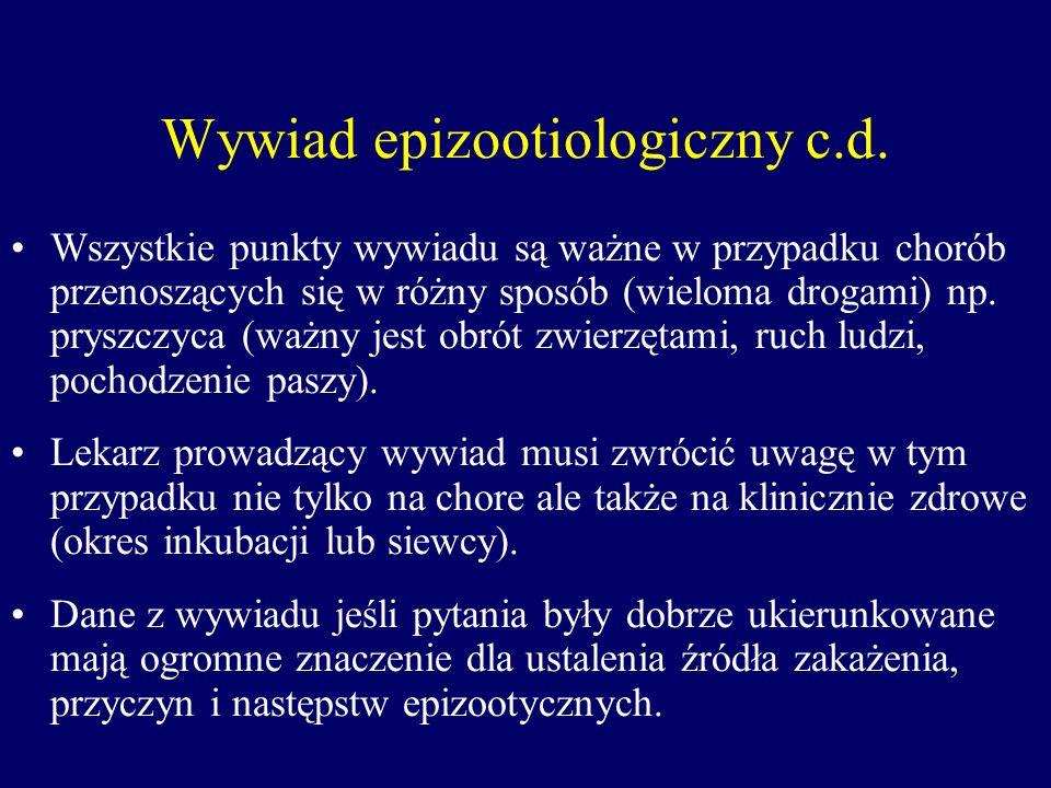 Wywiad epizootiologiczny c.d.