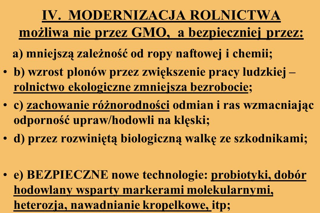 IV. MODERNIZACJA ROLNICTWA możliwa nie przez GMO, a bezpieczniej przez: