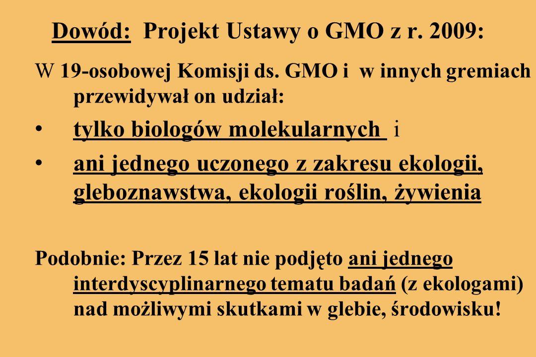 Dowód: Projekt Ustawy o GMO z r. 2009: