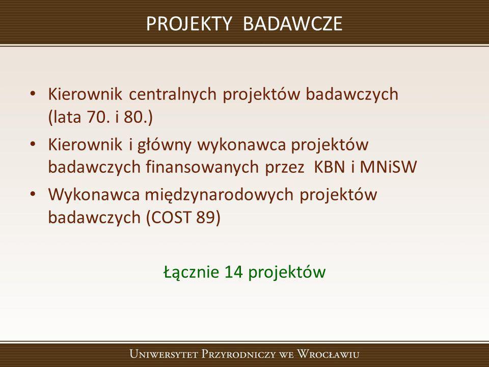 PROJEKTY BADAWCZE Kierownik centralnych projektów badawczych (lata 70. i 80.)