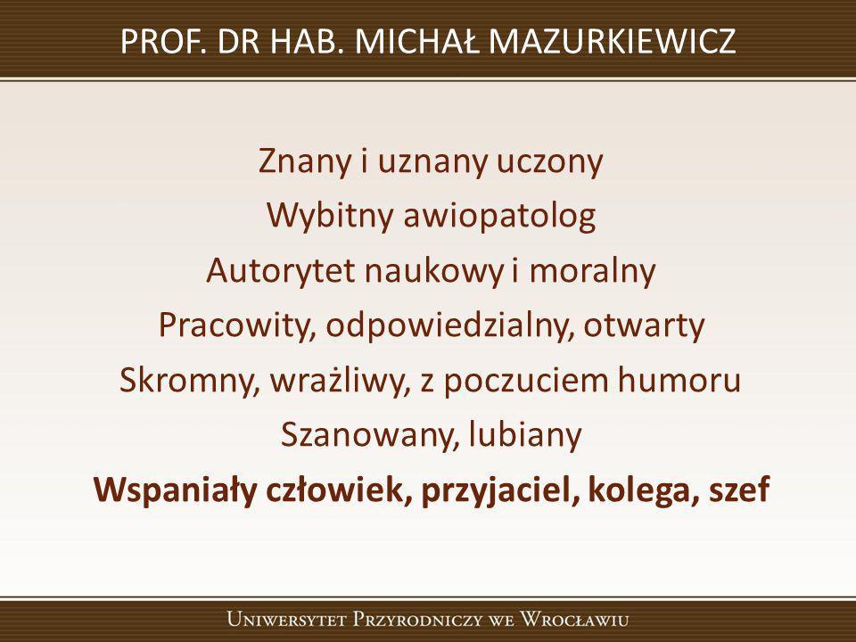 PROF. DR HAB. MICHAŁ MAZURKIEWICZ