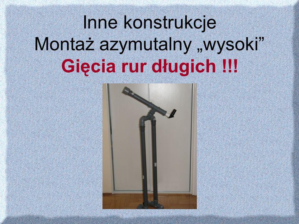"""Inne konstrukcje Montaż azymutalny """"wysoki Gięcia rur długich !!!"""