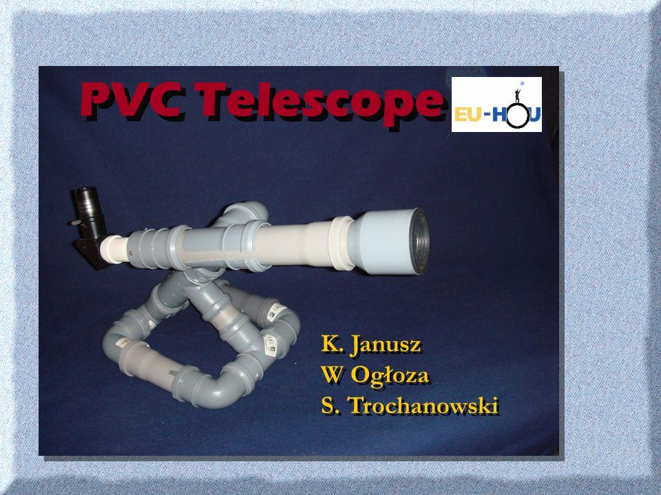 PVC Telescope K. Janusz W Ogłoza S. Trochanowski
