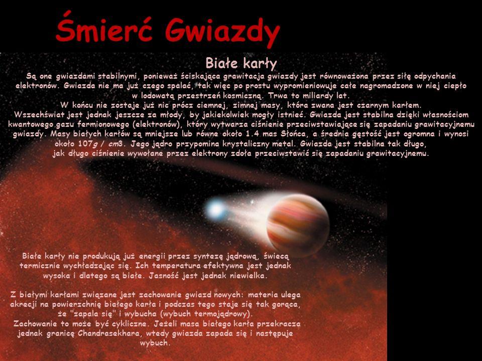 w lodowatą przestrzeń kosmiczną. Trwa to miliardy lat.
