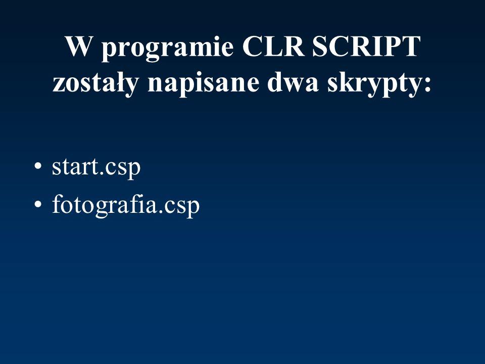W programie CLR SCRIPT zostały napisane dwa skrypty: