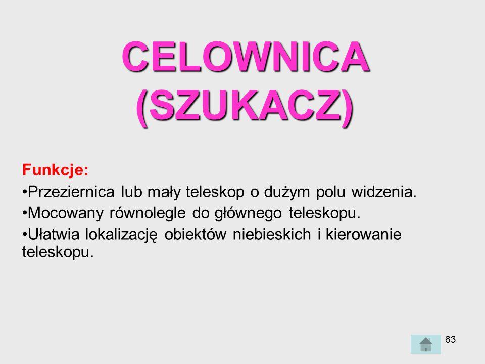 CELOWNICA (SZUKACZ) Funkcje: