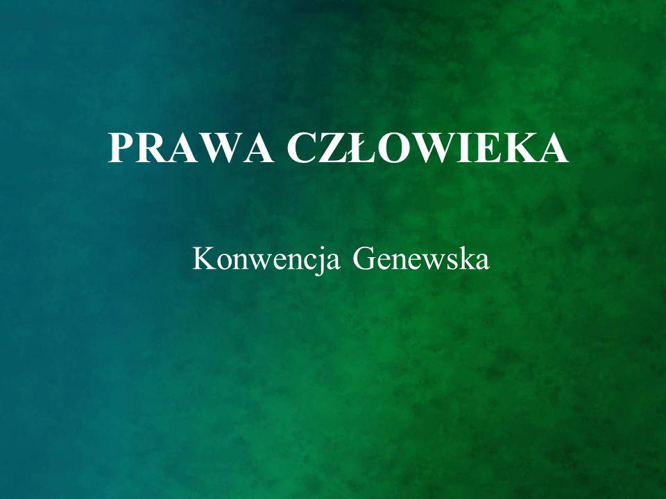 PRAWA CZŁOWIEKA Konwencja Genewska