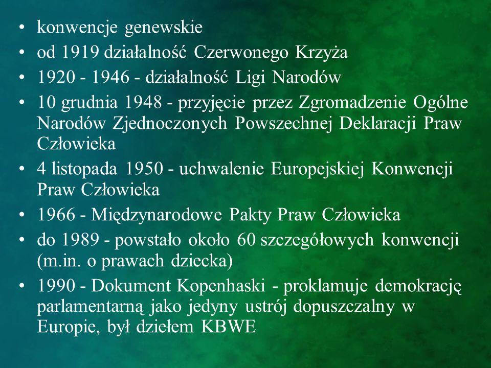 konwencje genewskie od 1919 działalność Czerwonego Krzyża. 1920 - 1946 - działalność Ligi Narodów.