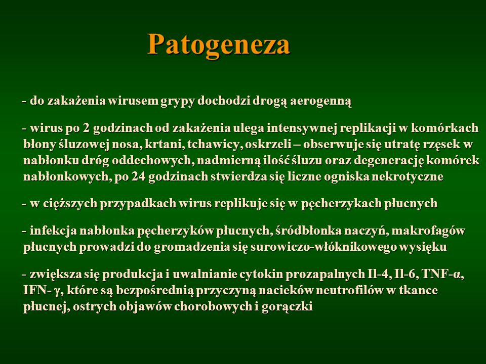 Patogeneza - do zakażenia wirusem grypy dochodzi drogą aerogenną
