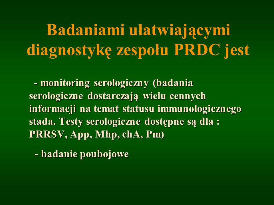 Badaniami ułatwiającymi diagnostykę zespołu PRDC jest