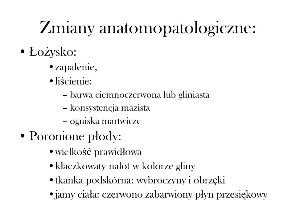 Zmiany anatomopatologiczne: