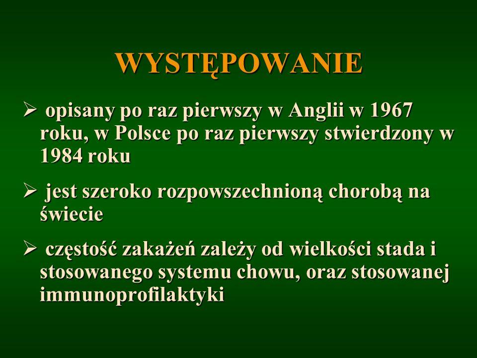 WYSTĘPOWANIE opisany po raz pierwszy w Anglii w 1967 roku, w Polsce po raz pierwszy stwierdzony w 1984 roku.