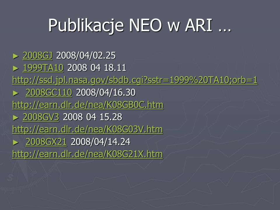 Publikacje NEO w ARI … 2008GJ 2008/04/02.25 1999TA10 2008 04 18.11