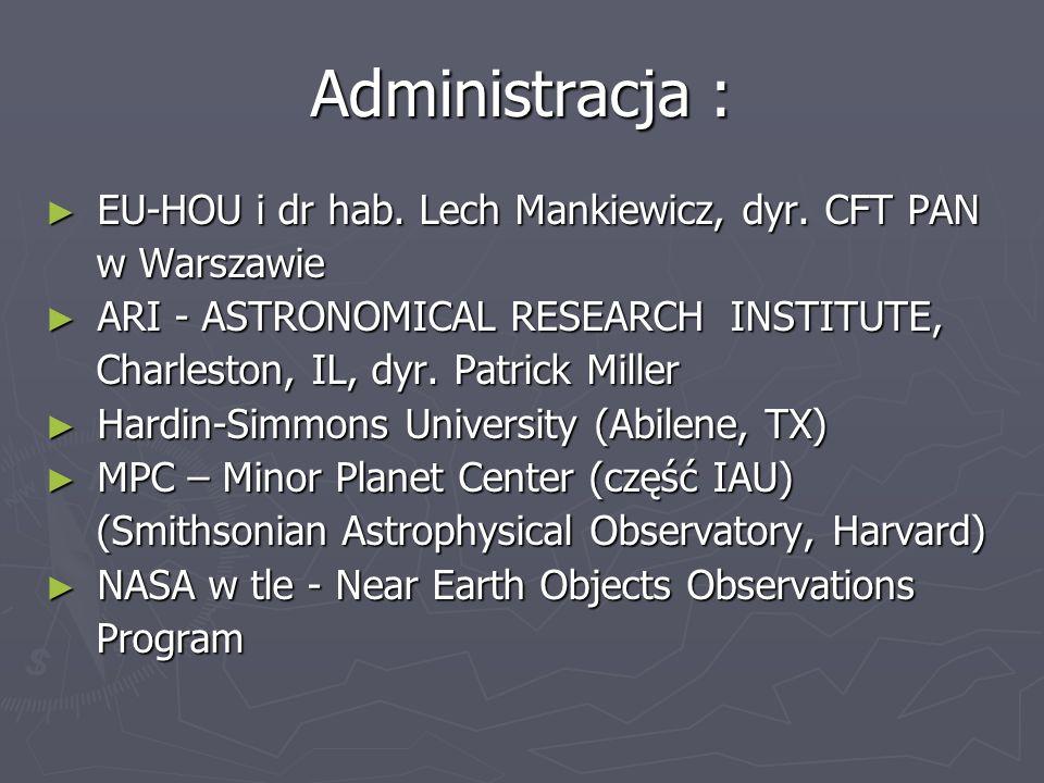 Administracja : EU-HOU i dr hab. Lech Mankiewicz, dyr. CFT PAN