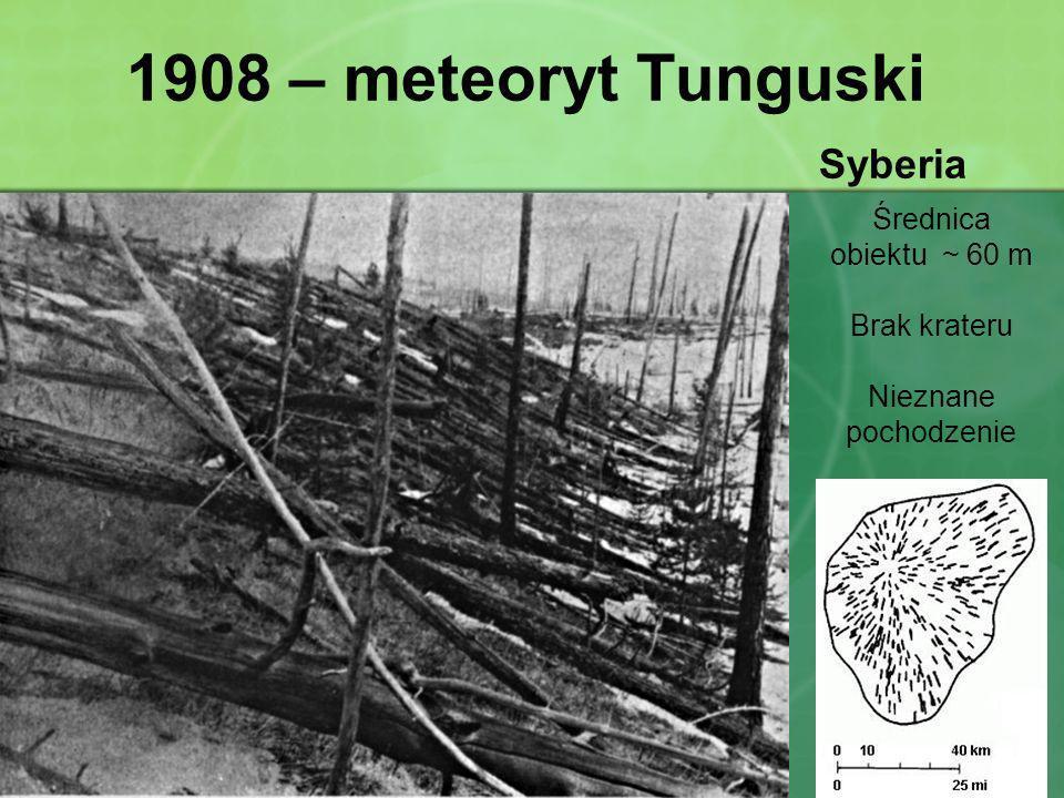 1908 – meteoryt Tunguski Syberia