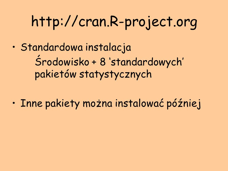 http://cran.R-project.org Standardowa instalacja