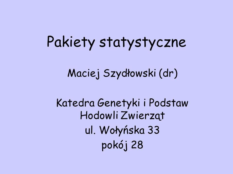 Pakiety statystyczne Maciej Szydłowski (dr)