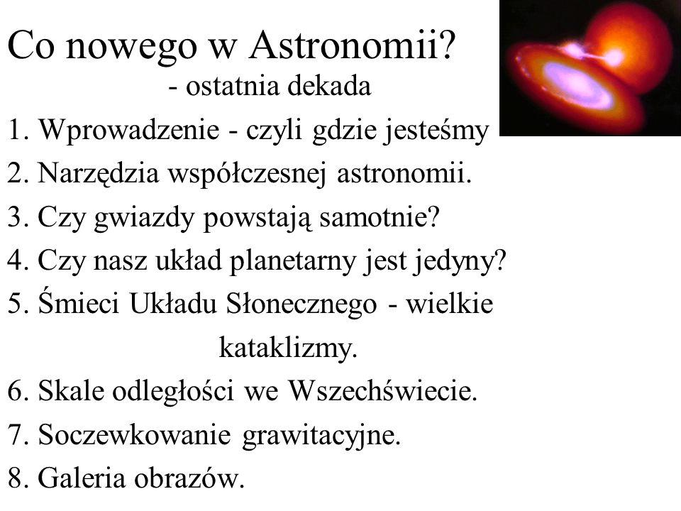 Co nowego w Astronomii - ostatnia dekada