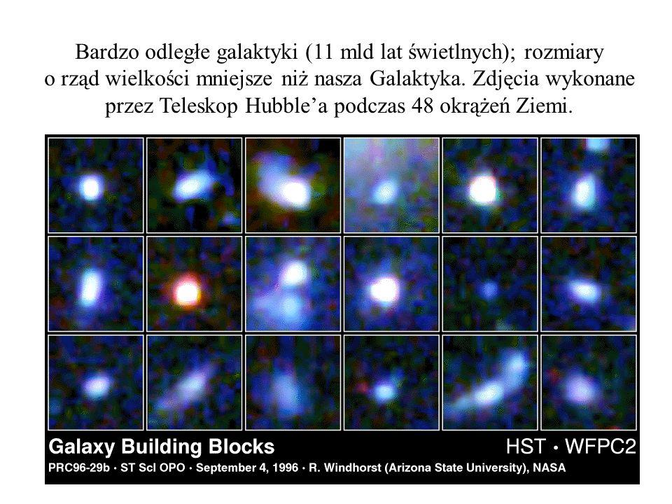 Bardzo odległe galaktyki (11 mld lat świetlnych); rozmiary
