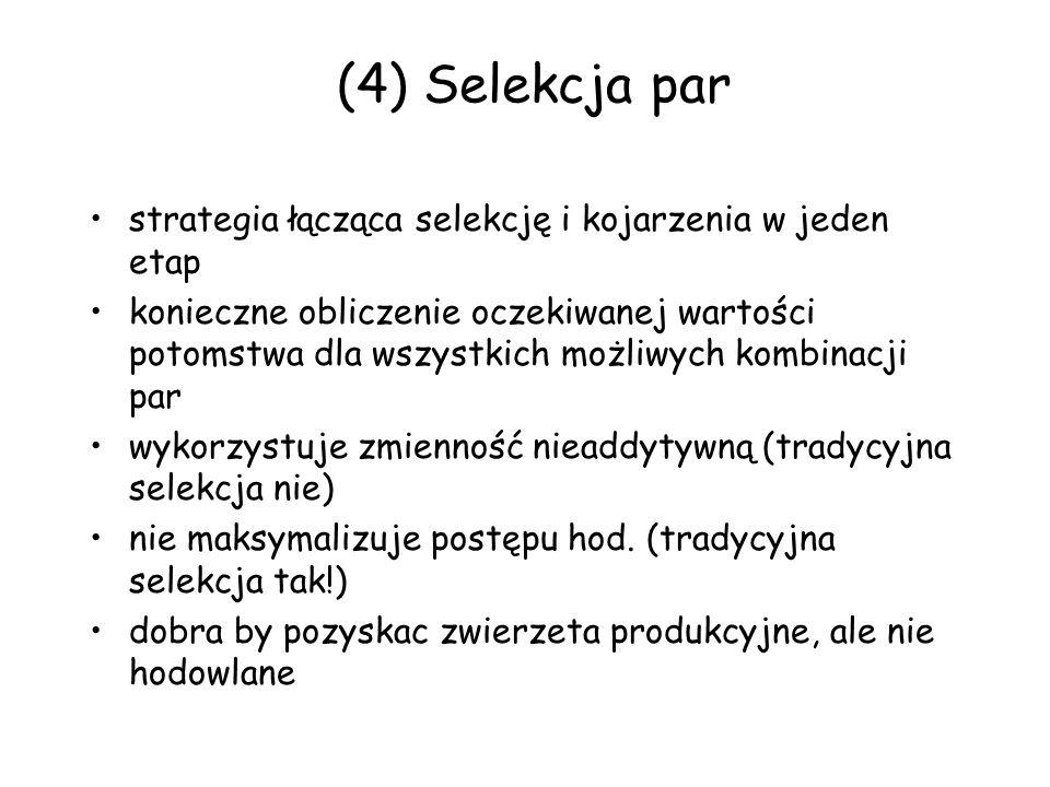 (4) Selekcja par strategia łącząca selekcję i kojarzenia w jeden etap