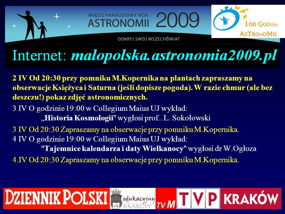2 IV Od 20:30 przy pomniku M.Kopernika na plantach zapraszamy na obserwacje Księżyca i Saturna (jeśli dopisze pogoda). W razie chmur (ale bez deszczu!) pokaz zdjęć astronomicznych.