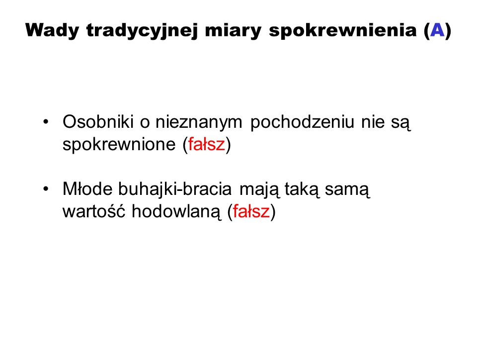Wady tradycyjnej miary spokrewnienia (A)