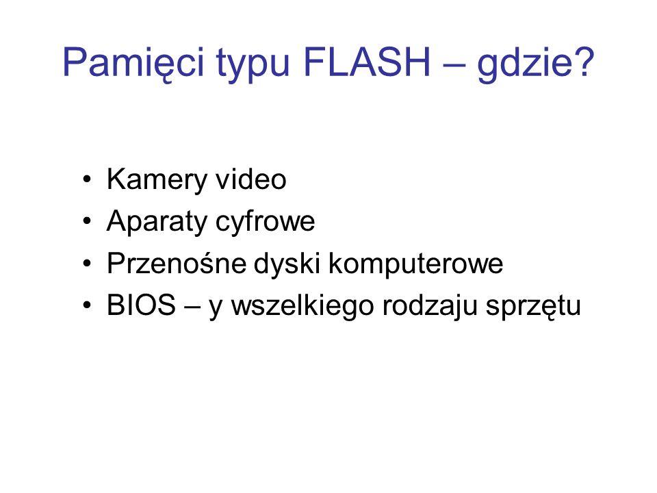 Pamięci typu FLASH – gdzie