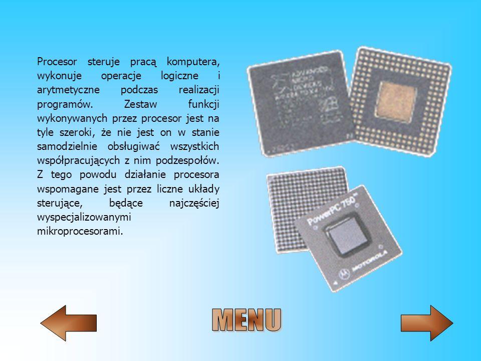 Procesor steruje pracą komputera, wykonuje operacje logiczne i arytmetyczne podczas realizacji programów. Zestaw funkcji wykonywanych przez procesor jest na tyle szeroki, że nie jest on w stanie samodzielnie obsługiwać wszystkich współpracujących z nim podzespołów. Z tego powodu działanie procesora wspomagane jest przez liczne układy sterujące, będące najczęściej wyspecjalizowanymi mikroprocesorami.