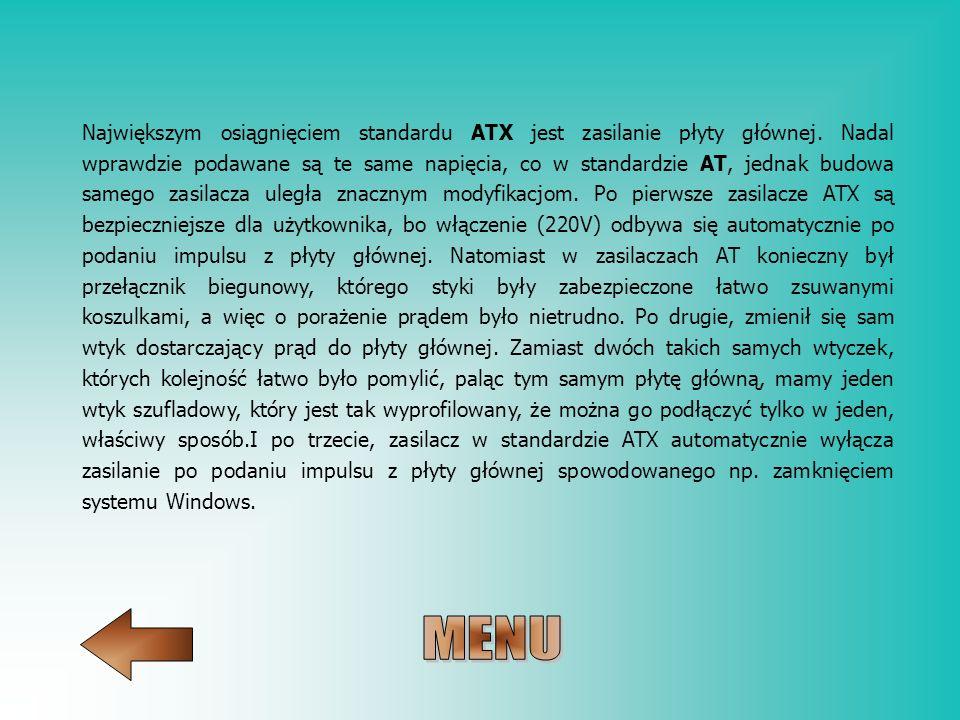Największym osiągnięciem standardu ATX jest zasilanie płyty głównej