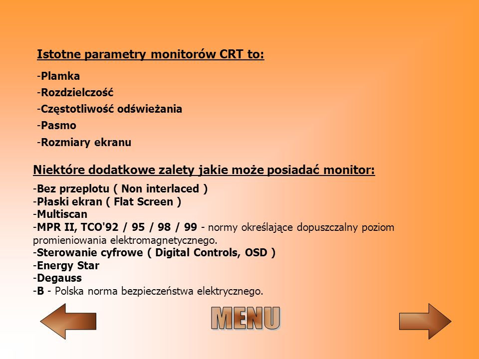 MENU Istotne parametry monitorów CRT to: