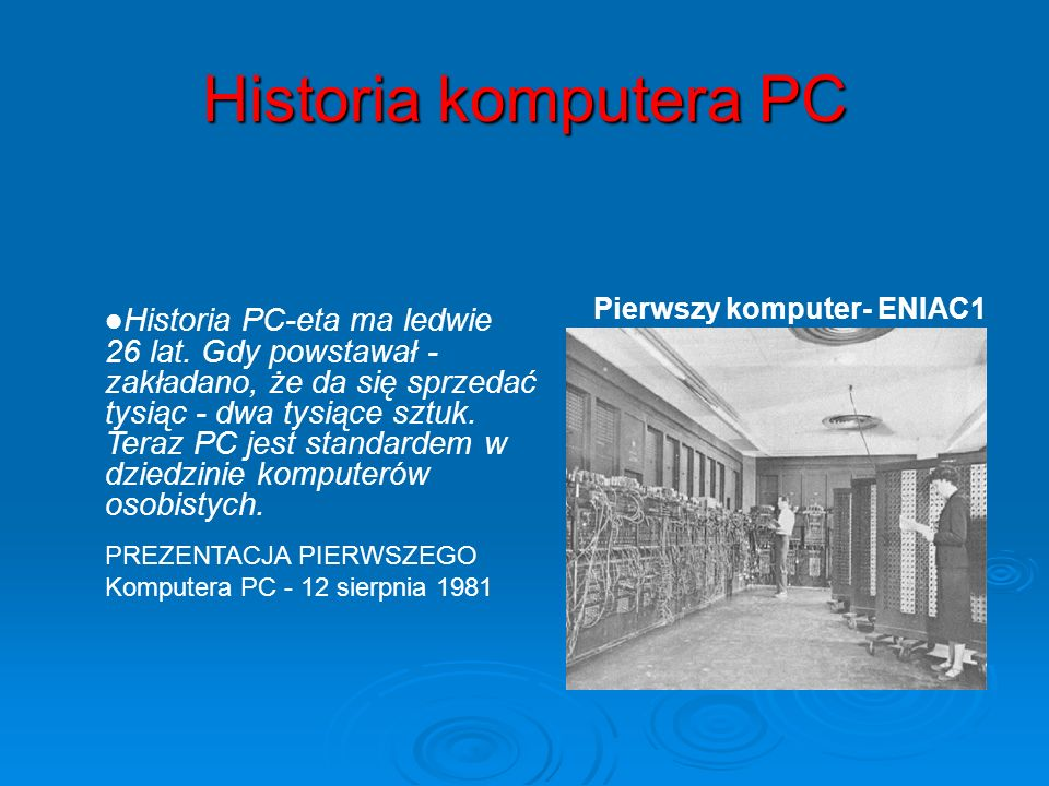 Historia komputera PC Pierwszy komputer- ENIAC1.