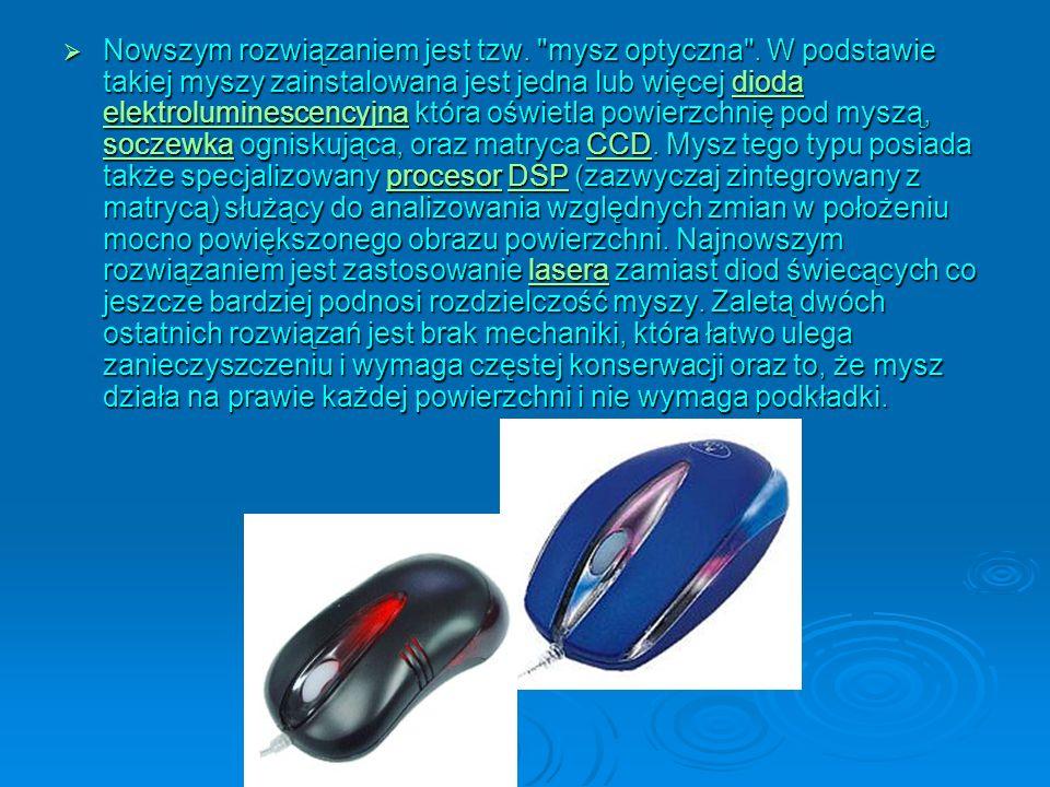 Nowszym rozwiązaniem jest tzw. mysz optyczna