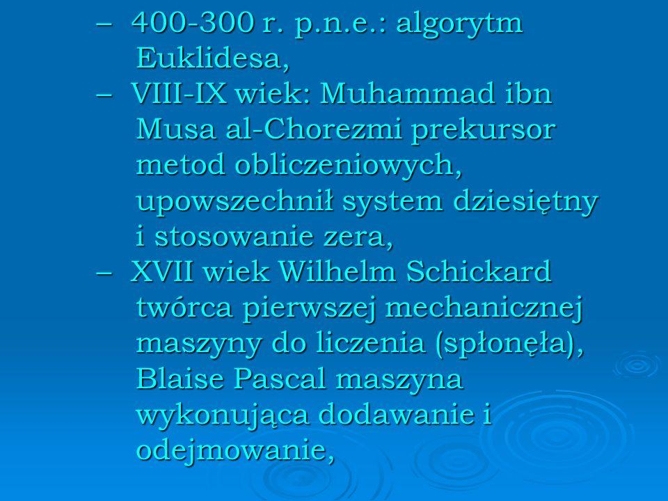 – 400-300 r. p.n.e.: algorytm Euklidesa,