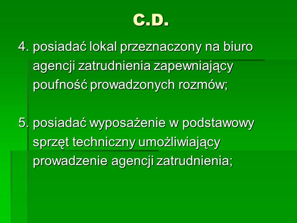 C.D. 4. posiadać lokal przeznaczony na biuro