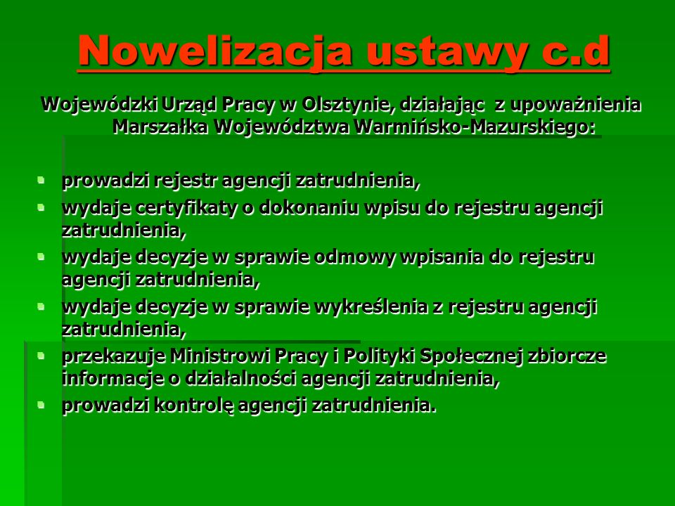 Nowelizacja ustawy c.dWojewódzki Urząd Pracy w Olsztynie, działając z upoważnienia Marszałka Województwa Warmińsko-Mazurskiego: